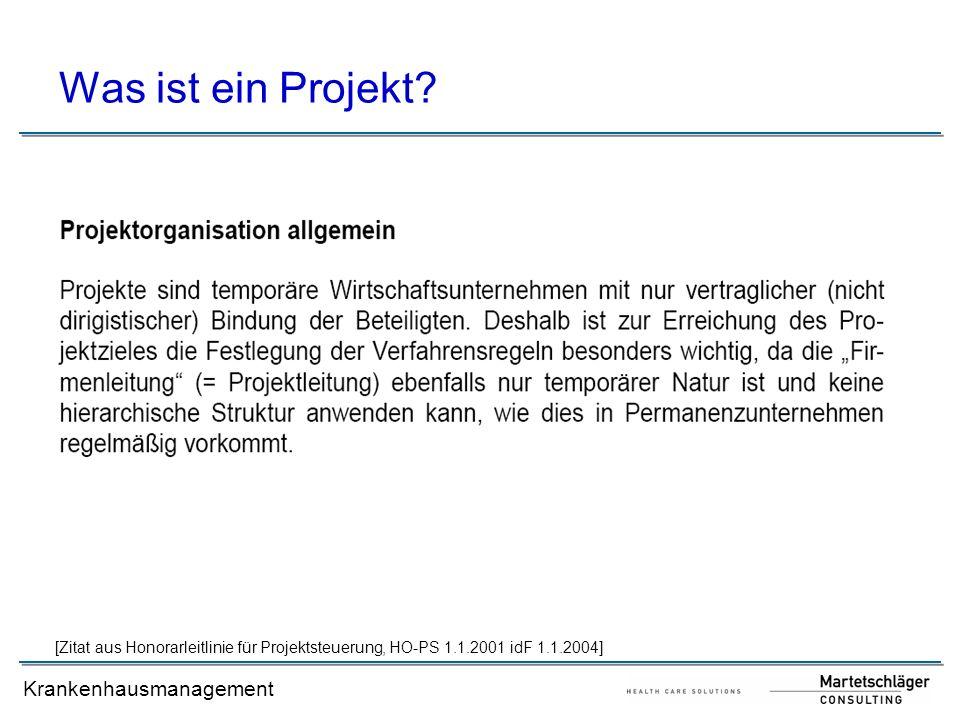 Was ist ein Projekt [Zitat aus Honorarleitlinie für Projektsteuerung, HO-PS 1.1.2001 idF 1.1.2004]